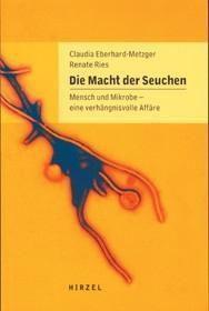 Die Macht der Seuchen, Claudia Eberhard-metzger, Renate Ries