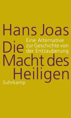 Die Macht des Heiligen, Hans Joas
