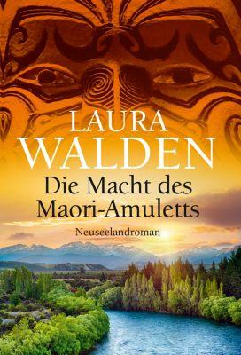 Die Macht des Maori-Amuletts, Laura Walden