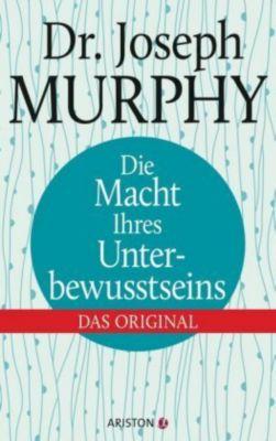 Die Macht Ihres Unterbewusstseins, Joseph Murphy