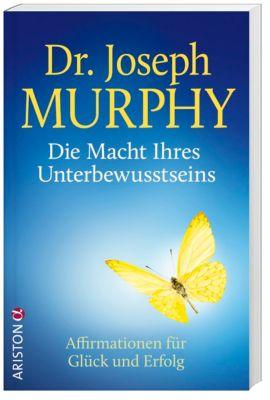 Die Macht Ihres Unterbewusstseins - Joseph Murphy |