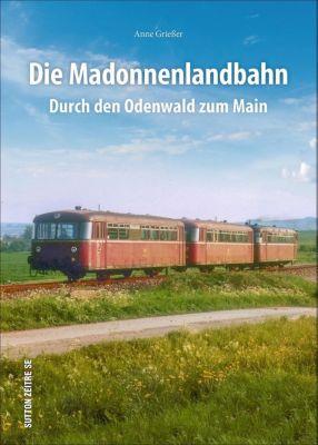 Die Madonnenlandbahn - Anne Grießer pdf epub