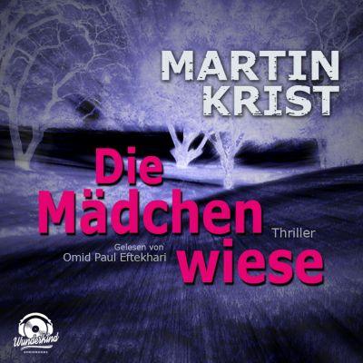 Die Mädchenwiese (Ungekürzt), Martin Krist