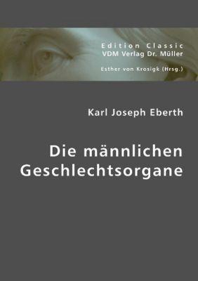 Die männlichen Geschlechtsorgane, Karl J. Eberth