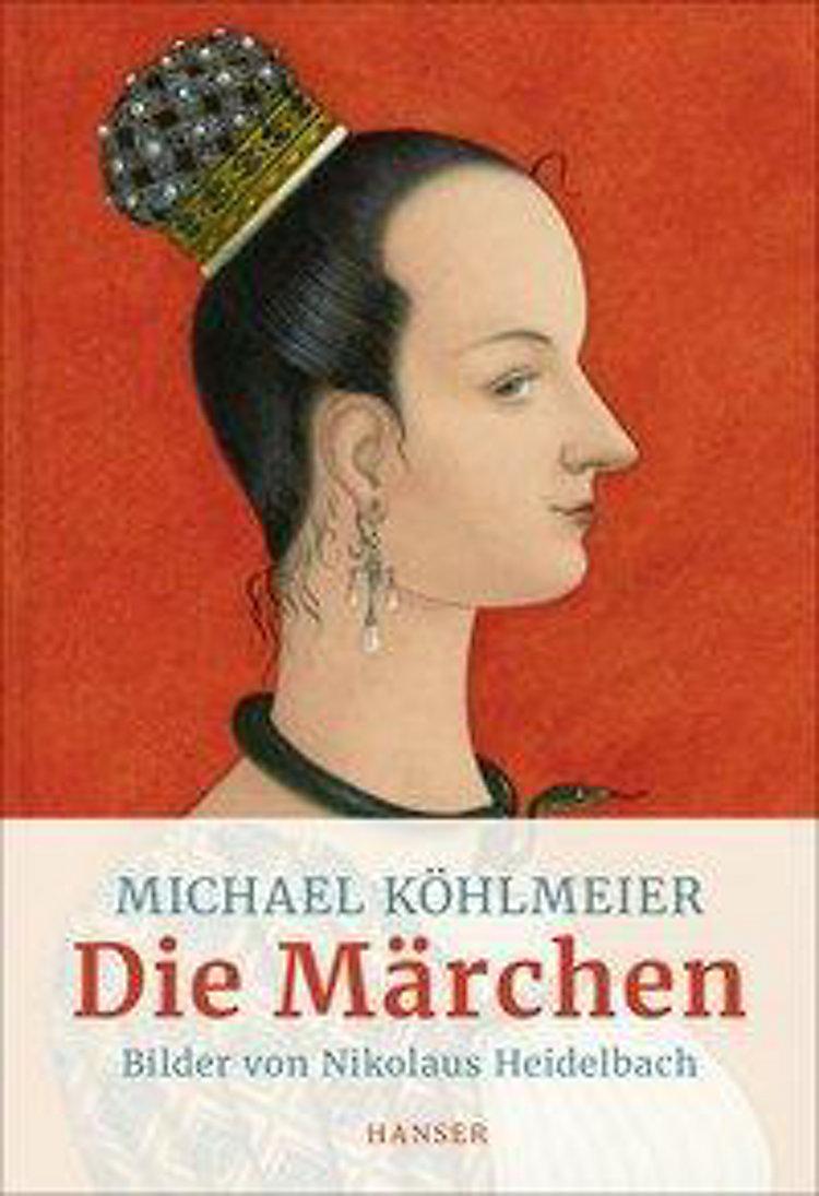 Die Märchen Buch Von Michael Köhlmeier Versandkostenfrei Bei