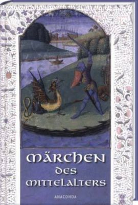 Die Märchen des Mittelalters, Erich Ackermann (Hg.)