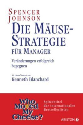 Die Mäuse-Strategie für Manager, Spencer Johnson