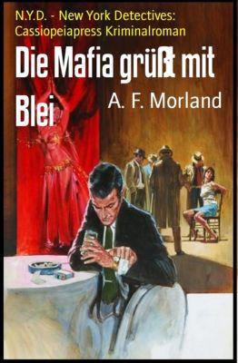 Die Mafia grüßt mit Blei, A. F. Morland