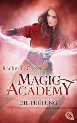 Die Magic Academy-Reihe: Magic Academy - Die Prüfung, Rachel E. Carter