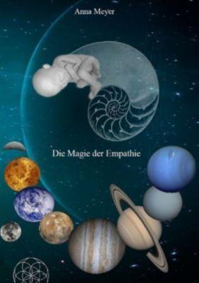 Die Magie der Empathie - Anna Meyer |