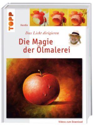 Die Magie der Ölmalerei, m. Videos zum Download, Herdin