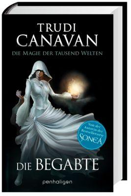 Die Magie der tausend Welten Trilogie Band 1: Die Begabte, Trudi Canavan