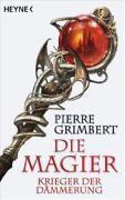 Die Magier Band 2: Krieger der Dämmerung, Pierre Grimbert