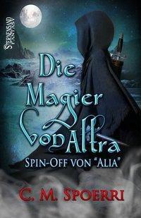 Die Magier von Altra, C. M. Spoerri