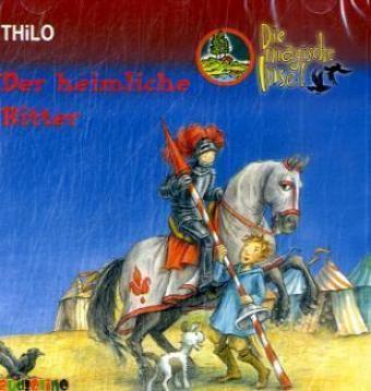 Die magische Insel Band 2: Der heimliche Ritter (2 Audio-CDs), Thilo