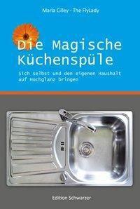 Die magische Küchenspüle - Marla Cilley |