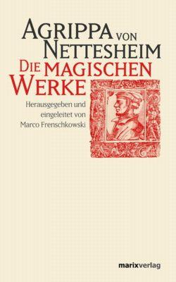 Die magischen Werke, Heinrich C. Agrippa von Nettesheim