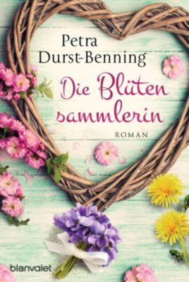 Die Maierhofen-Reihe: Die Blütensammlerin, Petra Durst-Benning