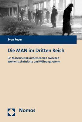 Die MAN im Dritten Reich, Sven Feyer