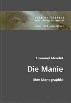 Die Manie, Emanuel Mendel