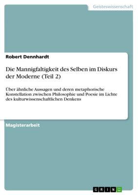 Die Mannigfaltigkeit des Selben im Diskurs der Moderne (Teil 2), Robert Dennhardt