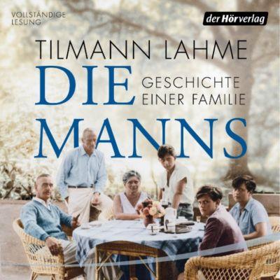 Die Manns - Geschichte einer Familie, Tilmann Lahme