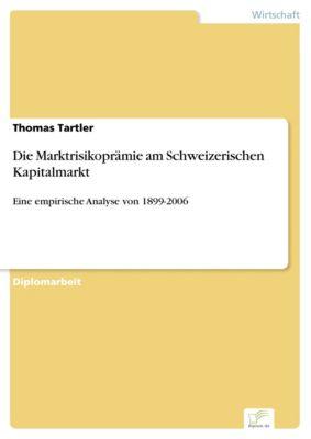 Die Marktrisikoprämie am Schweizerischen Kapitalmarkt, Thomas Tartler