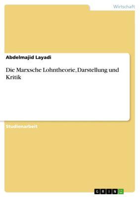 Die Marxsche Lohntheorie, Darstellung und Kritik, Abdelmajid Layadi