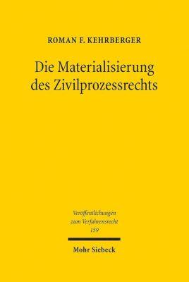 Die Materialisierung des Zivilprozessrechts - Roman F. Kehrberger |