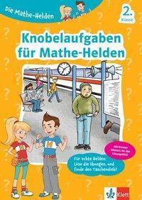 Die Mathe-Helden - Knobelaufgaben für Mathe-Helden, 2. Klasse