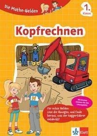 Die Mathe-Helden - Kopfrechnen, 1. Klasse -  pdf epub