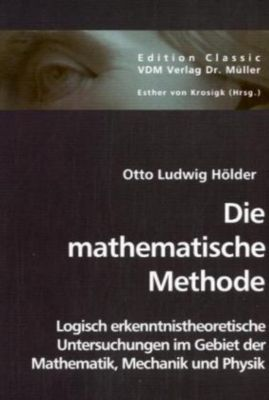 Die mathematische Methode, Otto L. Hölder