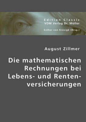 Die mathematischen Rechnungen bei Lebens- und Rentenversicherungen, August Zillmer