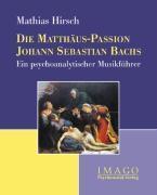 Die Matthäus-Passion Johann Sebastian Bachs, Mathias Hirsch