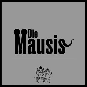 Die Mausis, Die Mausis