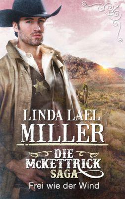 Die McKettrick-Saga - Frei wie der Wind, Linda Lael Miller