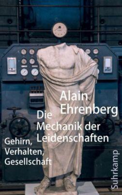 Die Mechanik der Leidenschaften - Alain Ehrenberg |