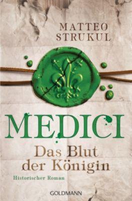Die Medici-Reihe: Medici - Das Blut der Königin, Matteo Strukul