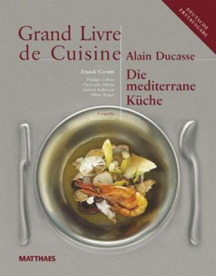 Die Mediterrane Küche, m. CD-ROM, Alain Ducasse