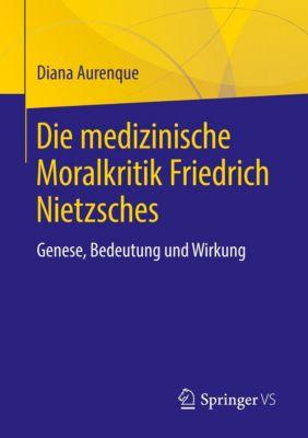 Die medizinische Moralkritik Friedrich Nietzsches, Diana Aurenque