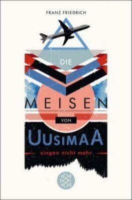 Die Meisen von Uusimaa singen nicht mehr - Franz Friedrich pdf epub
