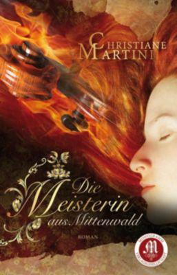 Die Meisterin aus Mittenwald, Christiane Martini