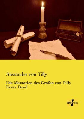 Die Memoiren des Grafen von Tilly - Alexander von Tilly |