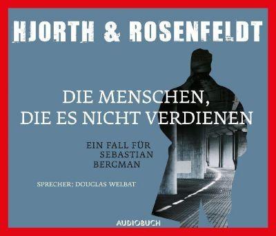 Die Menschen, die es nicht verdienen, 6 Audio-CDs, Michael Hjorth, Hans Rosenfeldt