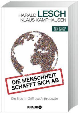 Die Menschheit schafft sich ab, Harald Lesch, Klaus Kamphausen