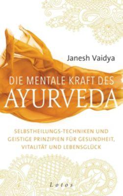 Die mentale Kraft des Ayurveda - Janesh Vaidya |