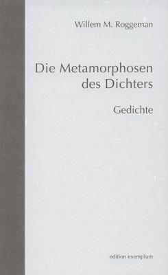 Die Metamorphosen des Dichters - Willem M. Roggeman |