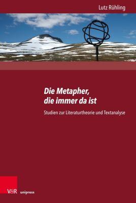 Die Metapher, die immer da ist - Lutz Rühling |