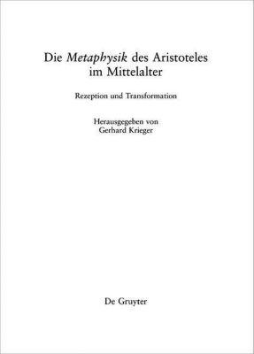 Die 'Metaphysik' des Aristoteles im Mittelalter, Gerhard Krieger
