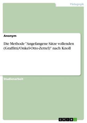 Die Methode Angefangene Sätze vollenden (Graffitti/Onkel-Otto-Zettel) nach Knoll